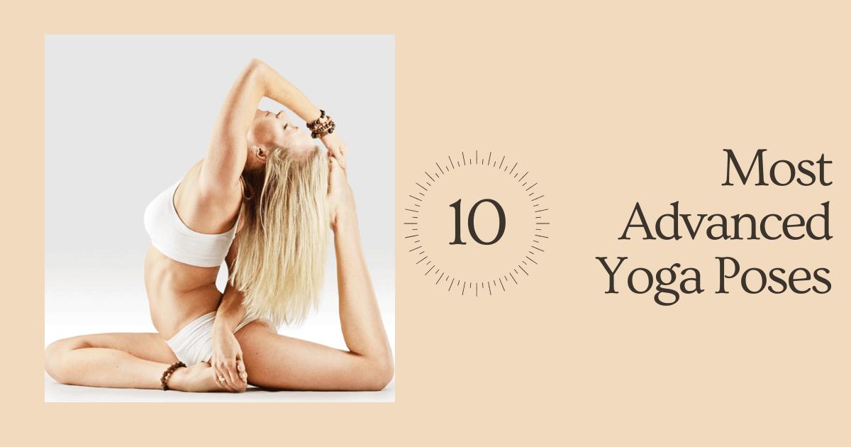 Most Advanced Yoga Poses
