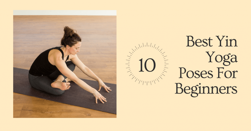 Yin Yoga Poses For Beginners